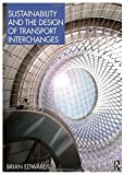 Edwards, Brian: Sustainability and the Design of Transport Interchanges