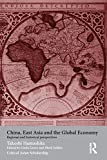 Hamashita, Takeshi: China, East Asia and the Global Economy: Regional and Historical Perspectives (Asia's Transformations/Critical Asian Scholarship)