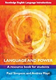 Simpson, Paul: Language and Power: A Resource Book for Students (Routledge English Language Introductions)
