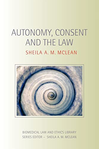 autonomy-consent-and-the-law-biomedical-law-and-ethics-library