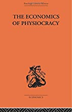 Economics of Physiocracy (Routledge Library…