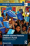 Jolly, Richard: UNICEF (United Nations Children's Fund) (Global Institutions)