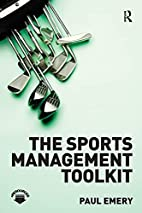 The Sports Management Toolkit by Paul Emery