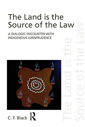 the-land-is-the-source-of-the-law-a-dialogic-encounter-with-indigenous-jurisprudence-discourses-of-law