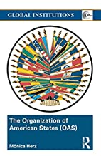 The Organization of American States (OAS):…