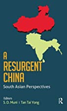 A Resurgent China: South Asian Perspectives…