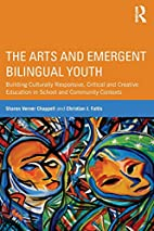 The Arts and Emergent Bilingual Youth:…