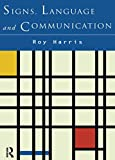 Harris, Professor Roy: Signs, Language and Communication