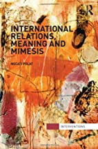 International relations, meaning and mimesis…