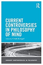 Current Controversies in Philosophy of Mind…