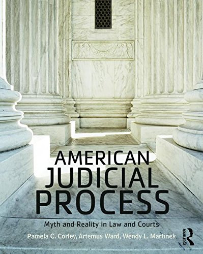 american-judicial-process-myth-and-reality-in-law-and-courts