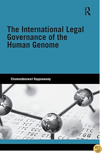 The International Legal Governance of the Human Genome (Genetics and Society)