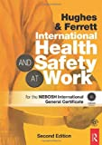 Hughes, Phil: International Health and Safety at Work: for the NEBOSH International General Certificate