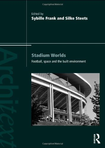stadium-worlds-football-space-and-the-built-environment-architext