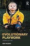 Hughes, Bob: Evolutionary Playwork