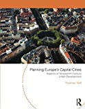 Hall, Thomas: Planning Europe's Capital Cities: Aspects of Nineteenth-Century Urban Development (Planning, History and Environment Series)
