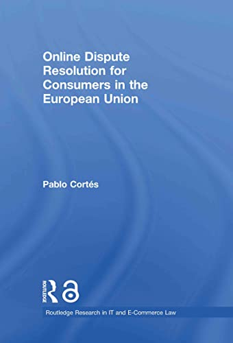 online-dispute-resolution-for-consumers-in-the-european-union-open-access-routledge-research-in-information-technology-and-e-commerce-law