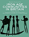 Cunliffe, Barry: Iron Age Communities in Britain: An account of England, Scotland and Wales from the Seventh Century BC until the Roman Conquest