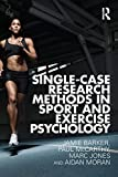 Barker, Jamie: Single-Case Research Methods in Sport and Exercise Psychology