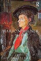 Marion Milner: The Life by Emma Letley