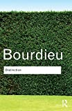 Bourdieu, Pierre: Distinction: A Social Critique of the Judgement of Taste (Routledge Classics)