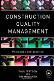 Watson, Paul: Construction Quality Management: Principles and Practice