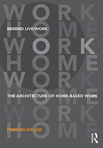 beyond-live-work-the-architecture-of-home-based-work