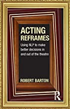 Acting Reframes: Using NLP to Make Better…