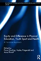 Equity and Difference in Physical Education,…