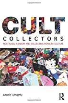 Cult Collectors by Lincoln Geraghty