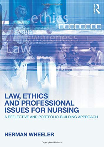 law-ethics-and-professional-issues-for-nursing-a-reflective-and-portfolio-building-approach