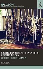 Capital Punishment in Twentieth-Century…