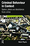 Flynn, Nick: Criminal Behaviour in Context: Space, Place and Desistance from Crime