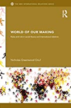World of Our Making: Rules and Rule in…