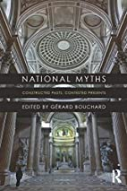 National Myths: Constructed Pasts, Contested…