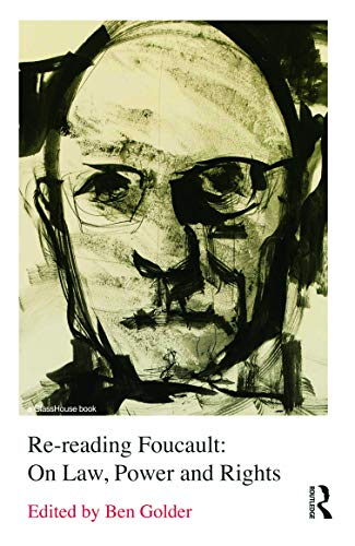 re-reading-foucault-on-law-power-and-rights