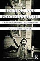 Holding and Psychoanalysis, 2nd edition: A…