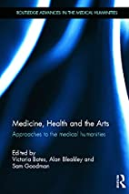 Medicine, Health and the Arts: Approaches to…