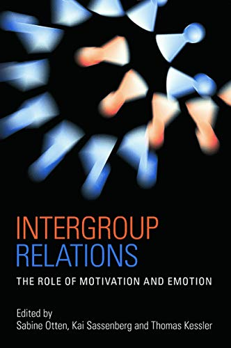 intergroup-relations-the-role-of-motivation-and-emotion-a-festschrift-for-amlie-mummendey-psychology-press-festschrift-series