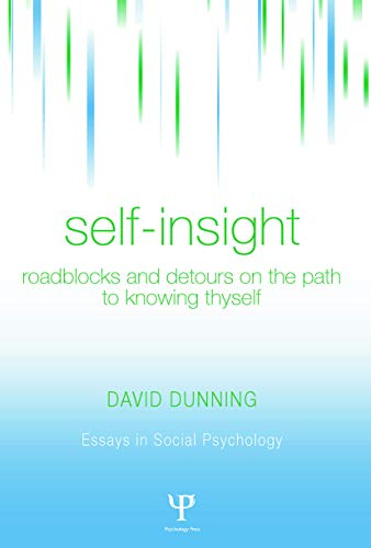 self-insight-roadblocks-and-detours-on-the-path-to-knowing-thyself-essays-in-social-psychology