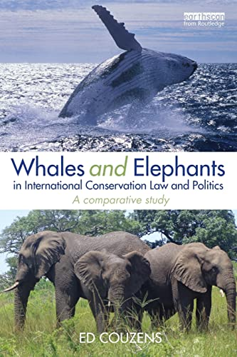 whales-and-elephants-in-international-conservation-law-and-politics-a-comparative-study-routledge-research-in-international-environmental-law