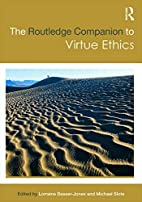 The Routledge Companion to Virtue Ethics…