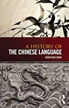 A History of the Chinese Language by…