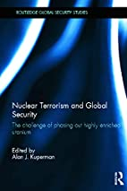 Nuclear Terrorism and Global Security: The…
