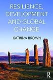 Brown, Katrina: Resilience, Development and Global Change