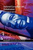 Bowles, Paul: National Currencies and Globalization: Endangered Specie?