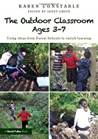 The Outdoor Classroom Ages 3-7: Using Ideas…