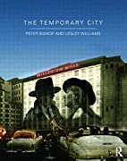 The Temporary City by Peter Bishop