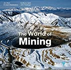 The world of mining by Jim Wark