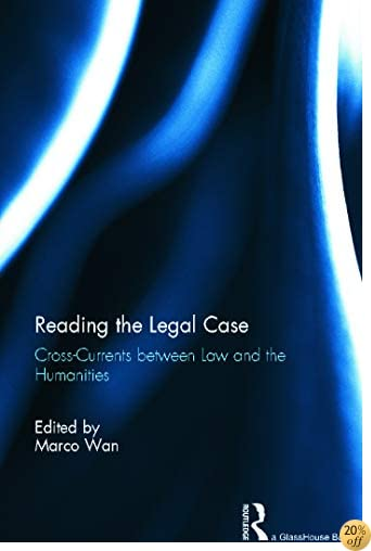 Reading The Legal Case: Cross-Currents between Law and the Humanities